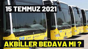 15 Temmuz 2021 Toplu Taşıma Bedava Mı ? - YouTube