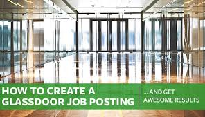 how to create a glassdoor job posting and get awesome results