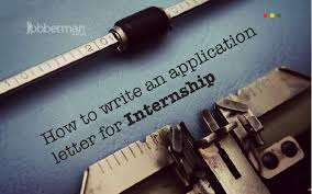 how to write a letter for internship how to write an application letter for internship jobberman ghana