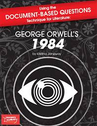 using the doent based questions technique for literature george orwell s 1984 book