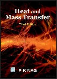 P. K. Nag's Heat and Mass Transfer 3rd Edition is apt for ...