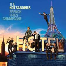 "The <b>Hot Sardines</b> Debut ""<b>French</b> Fries & Champagne"" – Elmore ..."