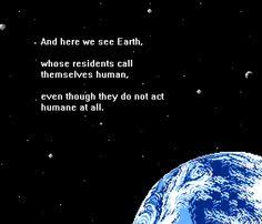 and here we see earth whose residents call themselves human even though they do