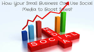 sales for small business how your small business can use social media to boost sales