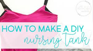 how to make a diy nursing tank top for tfeeding
