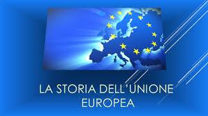 LA STORIA DELL'UNIONE EUROPEA.