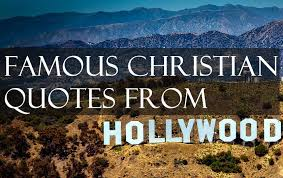Famous Christians Quotes Best of Famous Christian Quotes From Hollywood A Prayer For Hope