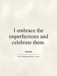 Quotes About Imperfection Stunning 48 Best Imperfection Quotes And Sayings