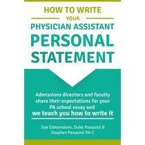 best graduate schools images pa school colleges  how to write your physician assistant personal statement admissions directors and faculty share their expectations · school essaypa