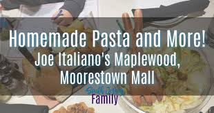 homemade past and more at joe italiano s maplewood restaurant at the moorestown mall in south new