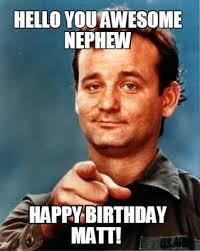 Hello-you-awesome-nephew-happy-birthday-matt Maker Hello-you-awesome-nephew-happy-birthday-matt Meme Meme - Meme Maker Meme - - Maker Hello-you-awesome-nephew-happy-birthday-matt - Maker Hello-you-awesome-nephew-happy-birthday-matt