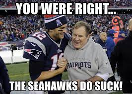 YOU WERE RIGHT... THE SEAHAWKS DO SUCK! - The Patriots   Meme Generator