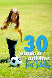 outdoor activities for kids. I Put Together This List Of Outdoor Activities For Kids To Help Parents Find Ways Inspire Their Children Be Active. D