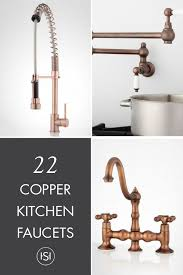 copper kitchen faucet. in all different types of finishings\u2014and we\u0027ve got everything from soft rose undertones, to rich chocolate hues with these 30+ copper kitchen faucets. faucet a