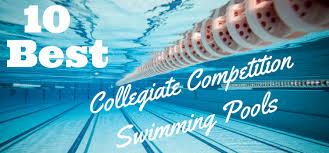 the 10 best collegiate peion swimming pools