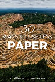 30 Ways to Use Less Paper | Small Footprint Family