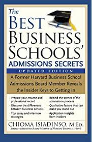 great applications for business school second edition great  the best business schools admissions secrets a former harvard business school admissions board member