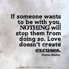 Excuses Quotes Gorgeous Love Makes No Excuse Quotes Love Why Don't You Want Me