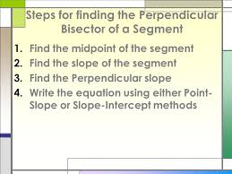 steps for finding the perpendicular bisector of a segment
