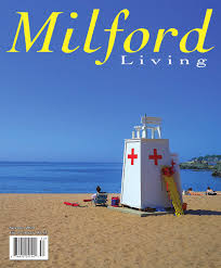 Milford Living Summer 2015 by Red Mat Publishing - issuu