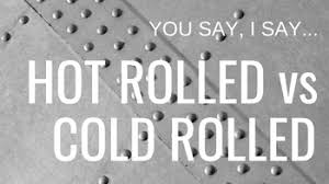 What Is The Difference Between Hot Rolled And Cold Rolled