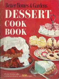Kitchen Garden Cookbook Better Homes Gardens Dessert Cook Book 1967 Vintage Cookbook