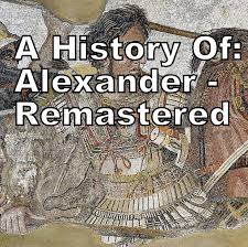A History Of: Alexander Remastered