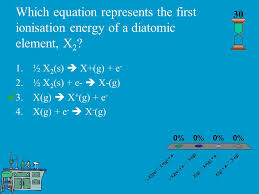 which equation represents the first ionisation energy of a diatomic element x 2