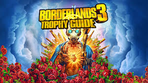 Save The Light Trophy Guide Borderlands 3 Trophy Guide Dex Exe