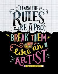 Learn The Rules Like A Pro Break Them Like An Artist Pablo New Quotes Of Illu