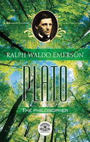 Essays Of Ralph Waldo Emerson Plato Or The Philosopher Ebook By