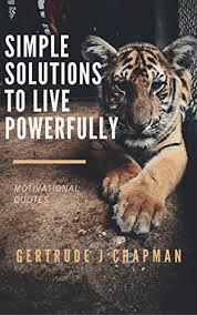Tiger Quotes 72 Wonderful Simple Solutions To Live Powerfully Motivational Quotes Kindle