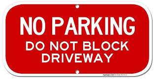 Free Sign No Parking Sign Do Not Block Driveway Sign 6x12 Rust Free 40 Aluminum Uv Printed Easy To Mount Weather Resistant Long Lasting Ink Made In Usa By