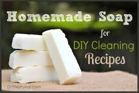 How To Make Soap: A Natural Homemade Soap for DIY Cleaning Recipes