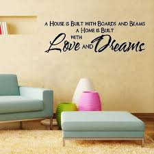 Love And Dreams Quotes Best of A House Is Built With Boards And Beams A Home Is Built With Love