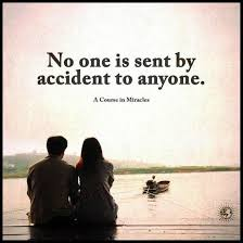 Destiny Quotes Simple NO One Is Sent By Accident To Anyone Destiny Is Always At Work