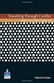 travelling through conflict essays in the politics of west asia  travelling through conflict essays in the politics of west asia by mohammad hamid ansari pearson education longman 0 9788131709528 softcover bookvistas