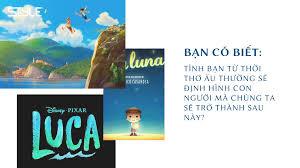 """Hãng phim Disney-Pixar tiếp tục công bố tựa phim hoạt hình gốc """"Luca"""" lấy  bối cảnh nước Ý xinh đẹp – Thế Giới Phụ Nữ Online"""