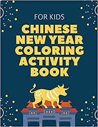 The 12 zodiac animals are, in order: Chinese New Year Coloring Activity Book For Kids 2021 Year Of The Ox Juvenile Activity Book For Kids Ages 3 10 Spring Festival Larson Patricia 9781649304605 Amazon Com Books