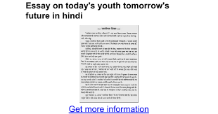 essay on today s youth tomorrow s future in hindi google docs