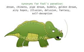 terms fool s paradise and utopia have opposite meaning similar words of fool s paradise