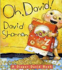 i m a fan of david shannon s picture book no david which was named a caldecott honor book an ala notable children s book and a new york times best
