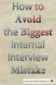 How To Easily Avoid The Biggest Most Common Internal Interview