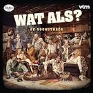 Wat Als? [Original Soundtrack]