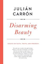 disarming beauty essays on faith truth and dom catholic  disarming beauty essays on faith truth and dom catholic ideas for a