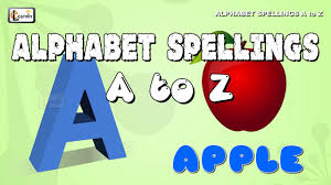 Alphabet Spellings A To Z | How To Spell Words For Children | A For ...