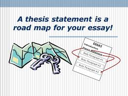 aim how do you write a thesis statement ppt a thesis statement is a road map for your essay