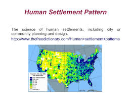 Settlement Patterns Definition Fascinating Definitions On Settlement And Population Slide Show