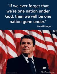 If We Ever Forget That Were One Nation Under God Then We Will Be