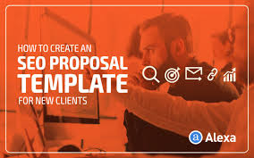 How To Create An Seo Proposal Template For New Clients - Alexa Blog